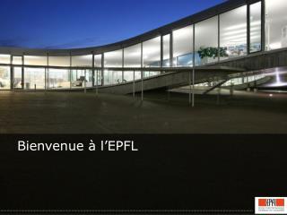 Bienvenue � l � EPFL