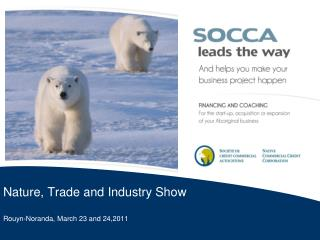 Nature, Trade and Industry Show Rouyn-Noranda,  March 23 and 24,2011