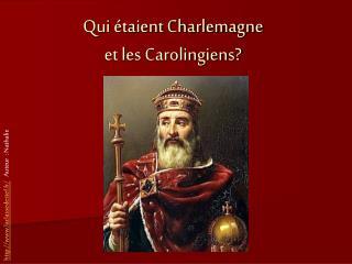 Qui étaient Charlemagne  et les Carolingiens?