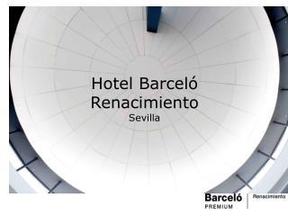 Hotel Barceló Renacimiento Sevilla