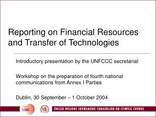 Reporting on Financial Resources and Transfer of Technologies