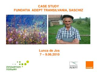 Case Study FUNDATIA  ADEPT TRANSILVANIA, SASCHIZ