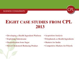 Eight case studies from CPL  2013