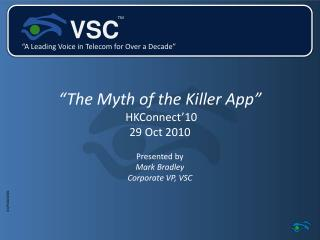 """The Myth of the Killer App""  HKConnect'10 29 Oct 2010"