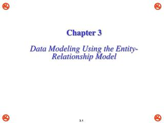 Chapter 3  Data Modeling Using the Entity-Relationship Model