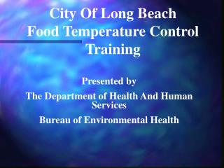 City Of Long Beach Food Temperature Control  Training