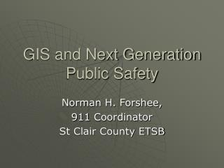 GIS and Next Generation Public Safety