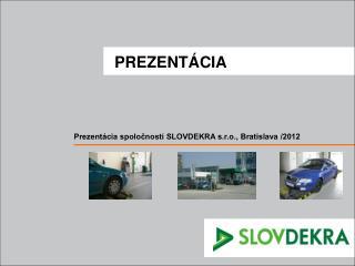 Prezentácia spoločnosti SLOVDEKRA s.r.o., Bratislava /2012