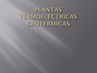 Plantas termoeléctricas geotérmicas