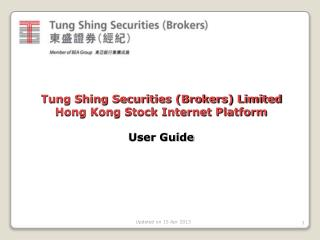 Tung Shing Securities (Brokers) Limited Hong Kong Stock Internet Platform User Guide