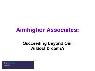 Aimhigher Associates: