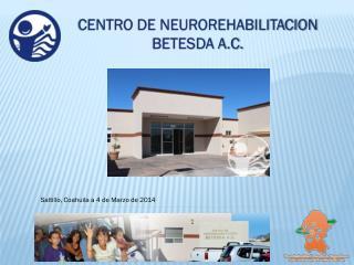 CENTRO DE NEUROREHABILITACION BETESDA A.C.