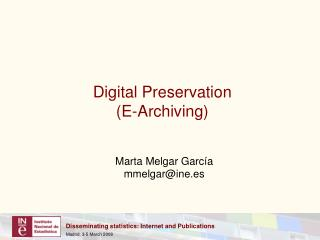 Digital Preservation (E-Archiving)