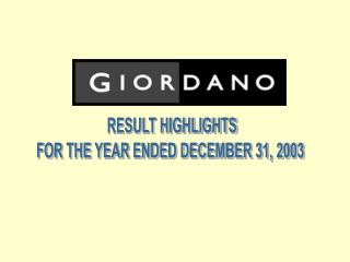 RESULT HIGHLIGHTS FOR THE YEAR ENDED DECEMBER 31, 2003