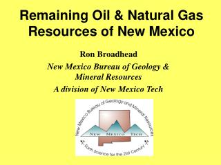 Remaining Oil  Natural Gas Resources of New Mexico