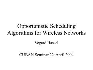 Opportunistic Scheduling Algorithms for Wireless Networks