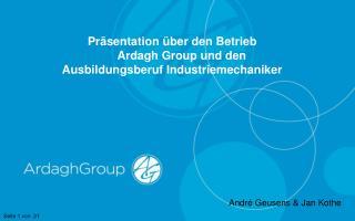 Präsentation über den Betrieb       Ardagh Group und den Ausbildungsberuf Industriemechaniker