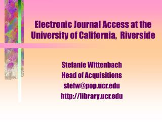 Electronic Journal Access at the University of California,  Riverside
