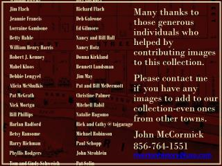 Many thanks to those generous individuals who helped by contributing images to this  collection.