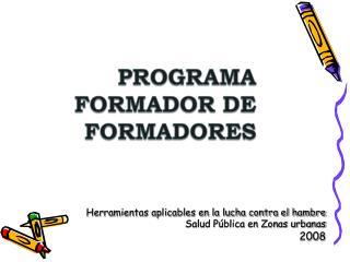 Herramientas aplicables en la lucha contra el hambre Salud Pública en Zonas urbanas 2008
