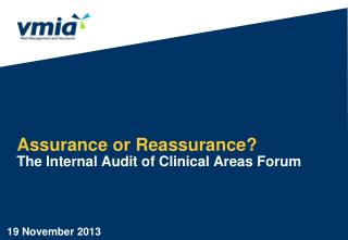 Assurance or Reassurance? The Internal Audit of Clinical Areas Forum