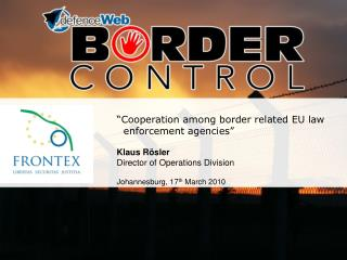 """Cooperation among border related EU law    enforcement agencies"" Klaus R ö s ler"