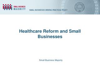 Healthcare Reform and Small Businesses
