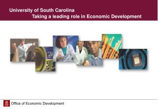 University of South Carolina  	      Taking a leading role in Economic Development