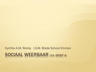 SOCIAAL WEERBAAR  (v.a. groep 4)
