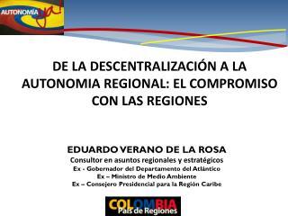 DE LA DESCENTRALIZACIÓN A LA AUTONOMIA REGIONAL: EL COMPROMISO CON LAS REGIONES