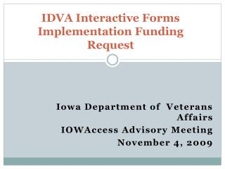 IDVA Interactive Forms Implementation Funding Request