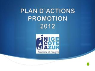 PLAN D'ACTIONS  PROMOTION 2012