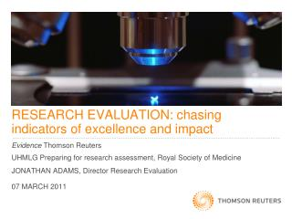 RESEARCH EVALUATION: chasing indicators of excellence and impact