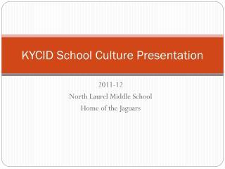 KYCID School Culture Presentation