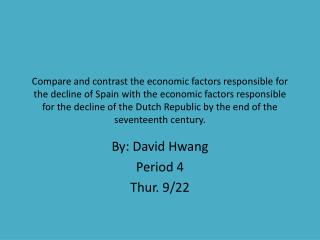Compare and contrast the economic factors responsible for the decline of Spain with the economic factors responsible for