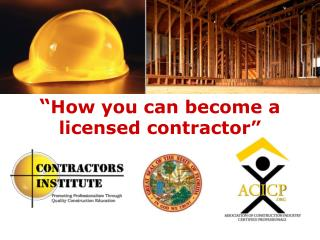 """ How you can become a  licensed contractor"""