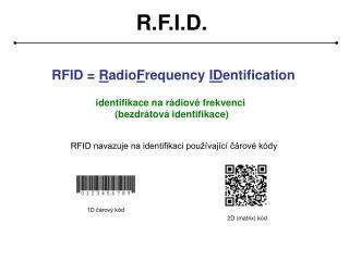 R.F.I.D.