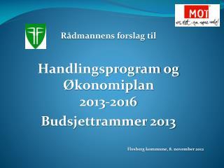 Rådmannens forslag til Handlingsprogram og Økonomiplan  2013-2016 Budsjettrammer 2013