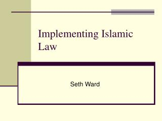 Implementing Islamic Law