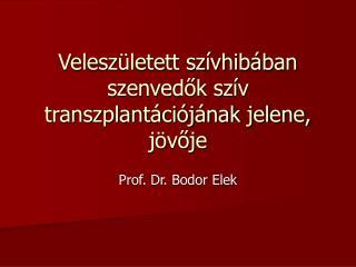 Veleszületett szívhibában szenvedők szív transzplantációjának jelene, jövője