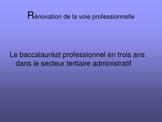 R énovation de la voie professionnelle