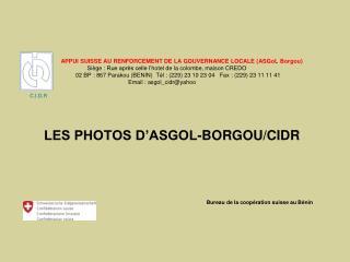LES PHOTOS D'ASGOL-BORGOU/CIDR Bureau de la coopération suisse au Bénin