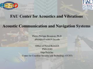 Pierre-Philippe Beaujean, Ph.D. pbeaujeaseatech.fau   Office of Naval Research PMS-EOD EdgeTech Inc. Center for Coastlin