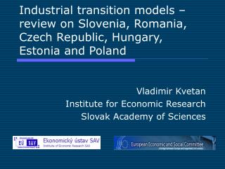 Vladimir Kvetan Institute for Economic Research Slovak Academy of Sciences