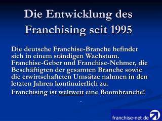 Die Entwicklung des Franchising seit 1995