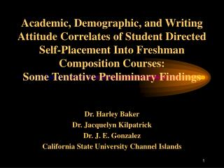 Academic, Demographic, and Writing Attitude Correlates of Student Directed Self-Placement Into Freshman Composition Cour
