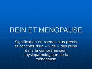 REIN ET MENOPAUSE