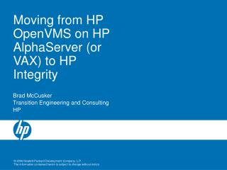 Moving from HP OpenVMS on HP AlphaServer or VAX to HP Integrity