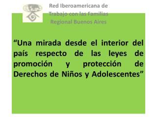 Red Iberoamericana de Trabajo con las Familias Regional Buenos Aires