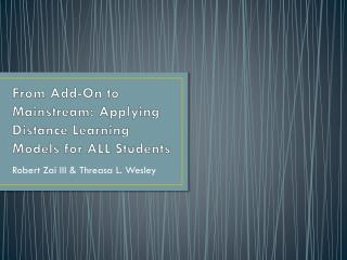 From Add-On to Mainstream: Applying Distance Learning Models for ALL Students